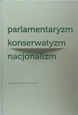 red. Żyndul Jolanta - Parlamentaryzm, konserwatyzm, nacjonalizm. Sefer jowel. Studia ofiarowane Profesorowi Szymonowi Rudnickiemu