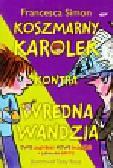 Simon Francesca - Koszmarny Karolek kontra wredna Wandzia / Wypowiada wojnę