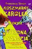 Simon Francesca - Koszmarny Karolek kontra wredna Wandzia