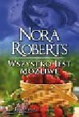 Roberts Nora - Wszystko jest możliwe