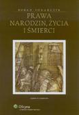 Tokarczyk Roman - Prawa narodzin, życia i śmierci. Podstawy biojurysprudencji