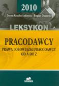 Kosacka-Łędzewicz Dorota, Olszewski Bogdan - Leksykon pracodawcy 2010. Prawa i obowiązki pracodawcy od A do Z
