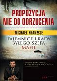 Michael Franzese - Propozycja nie do odrzucenia. Tajemnice i rady byłego szefa mafii