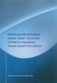 red. Kędzia Zdzisław, red. Rost Antoni - Współczesne wyzwania wobec praw człowieka w świetle polskiego prawa konstytucyjnego