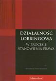 Wiszowaty Marcin M. - Działalność lobbingowa w procesie stanowienia prawa. Ustawa z dnia 7 lipca 2005 r. z komentarzem