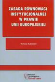 Dubowski Tomasz - Zasada równowagi instytucjonalnej w prawie Unii Europejskiej