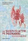 Braniecki Włodzimierz, Załecki Andrzej - Ze skrzydlatym po Poznaniu i gdzie indziej