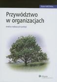 Mrówka Rafał - Przywództwo w organizacjach. Analiza najlepszych praktyk
