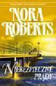 Roberts Nora - Niebezpieczne prądy