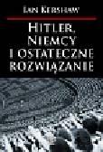Kershaw Ian - Hitler, Niemcy i ostateczne rozwiązanie