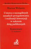 Wolanin Marian - Ustawa o szczególnych zasadach przygotowania i realizacji inwestycji w zakresie dróg publicznych. Komentarz