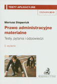 Stepaniuk Mariusz - Prawo administracyjne materialne Testy aplikacyjne 9. Testy, pytania i odpowiedzi
