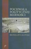Łagowski Bronisław - Pochwała politycznej bierności