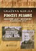 Gzella Grażyna - Procesy prasowe redaktorów Gazety Grudziądzkiej w latach 1894-1914