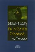 red. Szyszkowska Maria - Dziwne losy filozofii prawa w Polsce. Nauka a polityka