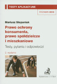 Stepaniuk Mariusz - Prawo ochrony konsumenta, prawo spółdzielcze i mieszkaniowe. Tom 13. Testy, pytania i odpowiedzi