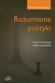 Klementewicz Tadeusz - Rozumienie polityki. Zarys metodologii nauki o polityce