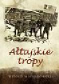 Michałowski Witold - Ałtajskie tropy