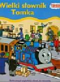 Tomek i jego przyjaciele Wielki słownik Tomka. Setki nowych angielskich słowek do nauczenia.