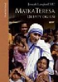 Langford Joseph - Matka Teresa ukryty ogień. Spotkanie, które zmieniło życie Matki Teresy a teraz może zmienić także twoje