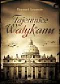 Lecomte Bernard - Tajemnice Watykanu