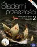 Roszak Stanisław - Śladami przeszłości 2 Historia podręcznik z płytą CD. Gimnazjum
