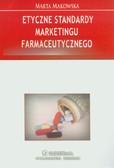 Makowska Marta - Etyczne standardy marketingu farmaceutycznego