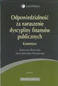 Borowska Katarzyna, Kościńska-Paszkowska Anna - Odpowiedzialność za naruszenie dyscypliny finansów publicznych