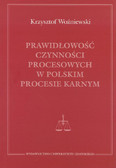 Woźniewski Krzysztof - Prawidłowość czynności procesowych w polskim procesie karnym