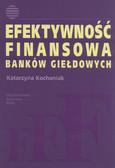 Kochaniak Katarzyna - Efektywność finansowa banków giełdowych