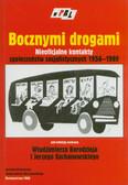 Bocznymi drogami. Nieoficjalne kontakty społeczeństw socjalistycznych 1956–1989
