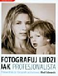 Edwards Rod - Fotografuj ludzi jak profesjonalista. Przewodnik po fotografii portretowej
