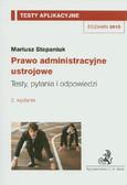 Stepaniuk Mariusz - Prawo administracyjne ustrojowe Testy aplikacyjne 10
