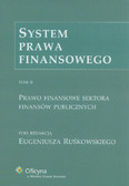 System prawa finansowego Tom 2. Prawo finansowe sektora finansów publicznych