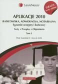 Kamiński Piotr, Wilk Urszula - Aplikacje 2010 Radcowska, adwokacka, notarialna t.1 z testami online