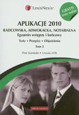 Kamiński Piotr, Wilk Urszula - Aplikacje 2010 Radcowska, adwokacka, notarialna t.2 z testami online