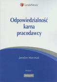 Marciniak Jarosław - Odpowiedzialność karna pracodawcy