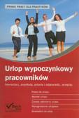 Praca zbiorowa - Urlop wypoczynkowy pracowników. Komentarz, przykłady, pytania i odpowiedzi, przepisy
