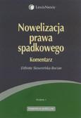 Skowrońska-Bocian Elżbieta - Nowelizacja prawa spadkowego. Komentarz