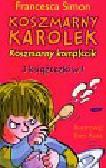 Simon Francesca - Koszmarny Karolek Koszmarny komplecik + CD. 3 książeczki w 1
