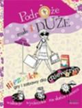 Bailey Ellen - Podróże małe i duże Niezwykłe gry i zabawy dla dziewczyn wakacje wycieczka na słońce i deszcz