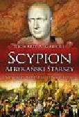 Gabriel Richard A. - Scypion Afrykański Starszy. Największy wódz starożytnego Rzymu