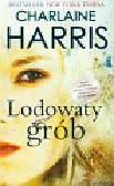 Harris Charlaine - Lodowaty grób