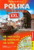 Polska Niezwykła XXL Przewodnik + Atlas. na wycieczkę na weekend na urlop