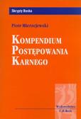 Mierzejewski Piotr - Kompendium postępowania karnego