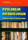 Dysleksja rozwojowa. Perspektywa psychologiczna