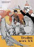 Trudny wiek XX. Jednostka,system, epoka