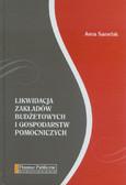 Samelak Anna - Likwidacja zakładów budżetowych i gospodarstw pomocniczych