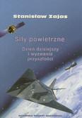 Zajas Stanisław - Siły powietrzne. Dzień dzisiejszy i wyzwania przyszłości