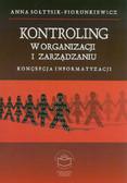 Sołtysik-Piorunkiewicz Anna - Kontroling w organizacji i zarządzaniu. Koncepcje informatyzacji (egzemplarz uszkodzony)